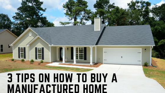3 Tips On How To Buy A Manufactured Home Naomho